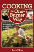 Cooking the One-Burner Way: Everything the Backcountry Chef Needs to Know (Paperback)