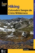 Hiking Colorado's Sangre De Cristo Wilderness: A Guide to the Area's Greatest Hiking Adventures (Paperback)