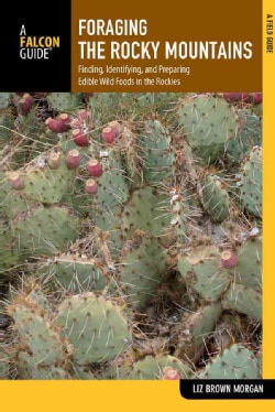 Foraging the Rocky Mountains: Finding, Identifying, and Preparing Edible Wild Foods in the Rockies (Paperback)