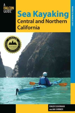 Sea Kayaking Central and Northern California: The Best Days Trips and Tours from the Lost Coast to Pismo Beach (Paperback)