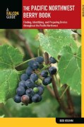 The Pacific Northwest Berry Book: Finding, Identifying, and Preparing Berries Throughout the Pacific Northwest (Paperback)
