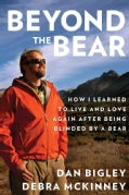 Beyond the Bear: How I Learned to Live and Love Again After Being Blinded by a Bear (Hardcover)