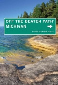 Off the Beaten Path Michigan: A Guide to Unique Places (Paperback)