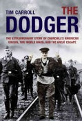 The Dodger: The Extraordinary Story of Churchill's American Cousin, Two World Wars, and the Great Escape (Hardcover)