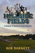 Hillside Fields: A History of Sports in West Virginia (Paperback)