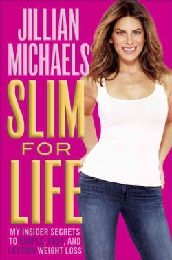 Slim for Life: My Insider Secrets to Simple, Fast, and Lasting Weight Loss (Hardcover)