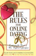 Rules for Online Dating: Capturing the Heart of Mr. Right in Cyberspace (Paperback)