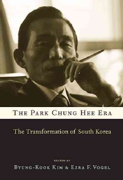 The Park Chung Hee Era: The Transformation of South Korea (Paperback)