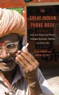 The Great Indian Phone Book: How the Cheap Cell Phone Changes Business, Politics, and Daily Life (Hardcover)