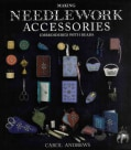Making Needlework Accessories: Embroidered With Beads (Paperback)