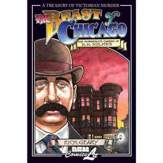 The Beast of Chicago: An Account of the Life and Crimes of Herman W. Mudgett, Known to the World As H.H. Holmes, ... (Paperback)