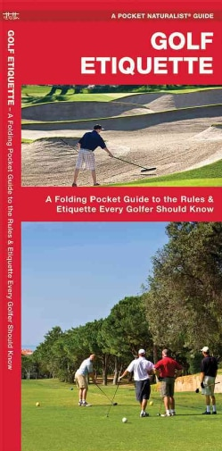 Golf Etiquette: A Folding Pocket Guide to the Rules & Etiquette Every Golfer Should Know (Sheet map, folded)