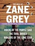The Best of Zane Grey: Riders of the Purple Sage / the Trail Driver / Rangers of the Lone Star (Paperback)