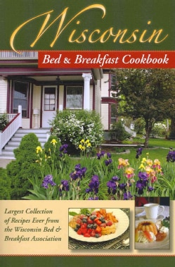Wisconsin Bed & Breakfast Cookbook (Paperback)