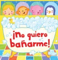 No quiero banarme! / I do not want to take a bath! (Board book)