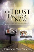 The Trust Factor Now: Whom or What Will You Trust? (Hardcover)