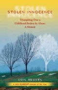 Stolen Innocence: Triumphing Over A Childhood Broken By Abuse: A Memoir (Paperback)
