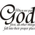 'When we put God first, all other things fall into their proper place' Vinyl Art Quote