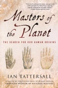 Masters of the Planet: The Search for Our Human Origins (Paperback)