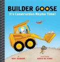 Builder Goose: It's Construction Rhyme Time! (Board book)
