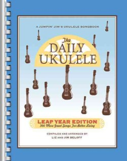The Daily Ukulele: Leap Year Edition (Spiral bound)