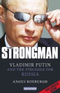 The Strongman: Vladimir Putin and the Struggle for Russia (Paperback)