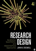 Research Design: Qualitative, Quantitative, and Mixed Methods Approaches (Hardcover)