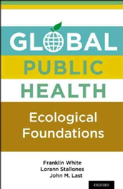 Global Public Health: Ecological Foundations (Hardcover)
