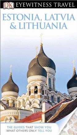 DK Eyewitness Travel Estonia, Latvia, and Lithuania (Paperback)