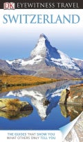 Dk Eyewitness Travel Switzerland (Paperback)