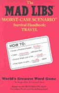 The Mad Libs Worst-Case Scenario Survival Handbook: Travel (Paperback)
