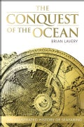 The Conquest of the Ocean: The Illustrated History of Seafaring (Hardcover)