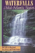 Waterfalls of the Mid-Atlantic States: 200 Falls in Maryland, New Jersey, and Pennsylvania (Paperback)