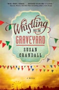 Whistling Past the Graveyard (Hardcover)