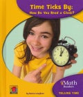 Time Ticks By: How Do You Read a Clock? (Hardcover)