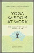 Yoga Wisdom at Work: Finding Sanity Off the Mat and on the Job (Paperback)