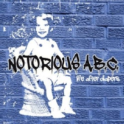 NOTORIOUS A.B.C. - LIFE AFTER DIAPERS