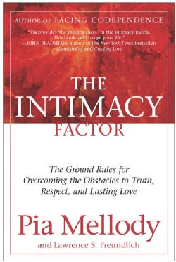 The Intimacy Factor: The Ground Rules for Overcoming the Obstacles to Truth, Respect, and Lasting Love (Paperback)