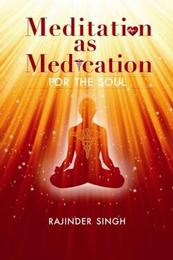 Meditation As Medication for the Soul (Paperback)