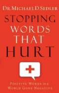 Stopping Words That Hurt: Positive Words in a World Gone Negative (Paperback)