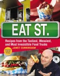 Eat St.: Recipes from the Tastiest, Messiest, and Most Irresistible Food Trucks (Paperback)