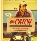 The Catch: Sea-to-Table Recipes, Stories & Secrets (Hardcover)