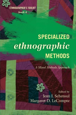 Specialized Ethnographic Methods: A Mixed Methods Approach (Paperback)