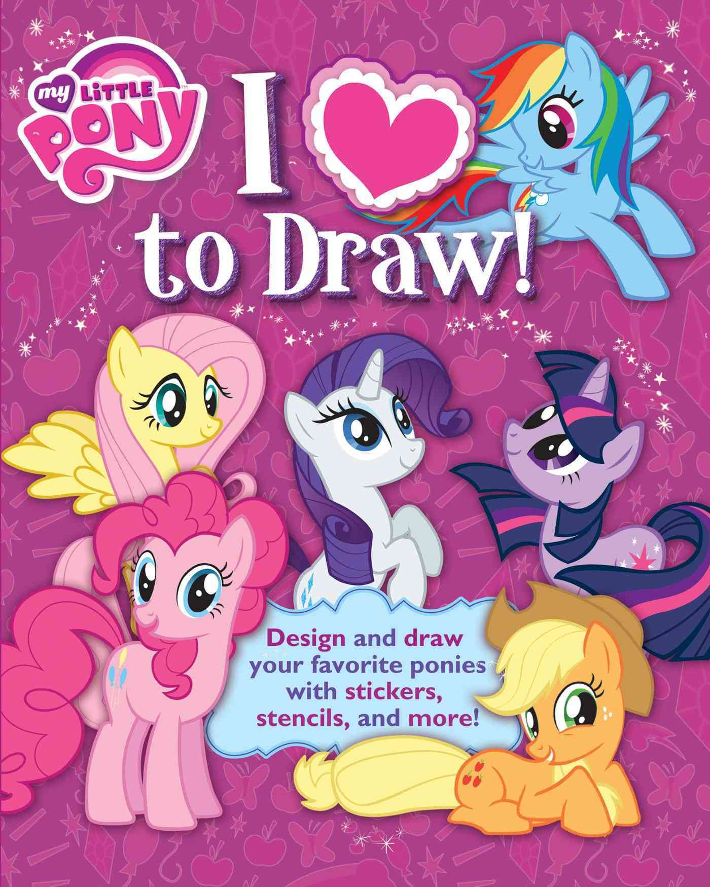 My Little Pony I Love to Draw (Paperback)