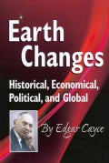 Earth Changes: Historical, Economical, Political, and Global (Paperback)