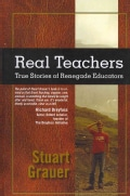 Real Teachers: True Stories of Renegade Educators (Paperback)