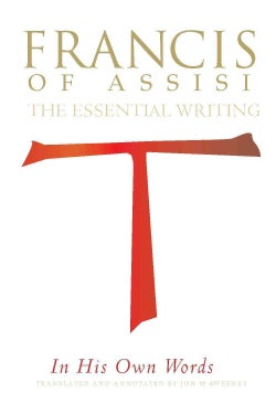 Francis of Assisi in His Own Words: The Essential Writings (Paperback)