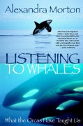 Listening to Whales: What the Orcas Have Taught Us (Paperback)