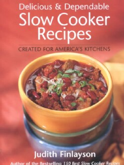 Delicious & Dependable Slow Cooker Recipes (Paperback)