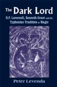 The Dark Lord: H.P. Lovecraft, Kenneth Grant, and the Typhonian Tradition in Magic (Hardcover)
